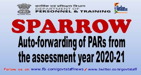 SPARROW : Auto-forwarding of PARs from the assessment year 2020-21 – DoPT O.M. dated 25th March, 2021