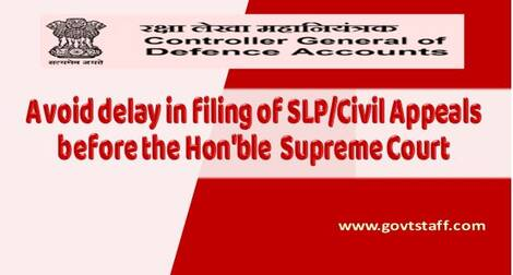 Avoid delay in filing of SLP/Civil Appeals before the Hon'ble Supreme Court – CGDA Circular dated 09.03.2021