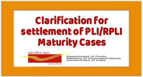 Clarification for settlement of PLI/RPLI Maturity Cases