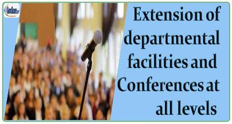 Dept. of Post: Extension of departmental facilities and Conferences at all levels