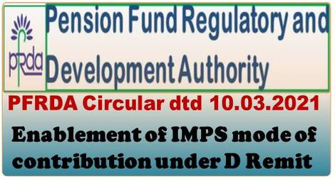 Enablement of IMPS mode of contribution under D Remit – PFRDA Circular dated 10.03.2021
