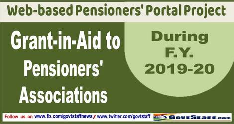 Grant-in-Aid to Pensioners' Associations for the F.Y. 2019-20 – Web-based Pensioners' Portal Project.