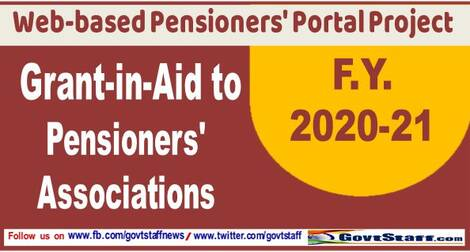 Grant-in-Aid to Pensioners' Associations for the F.Y. 2020-21 – Web-based Pensioners' Portal Project.