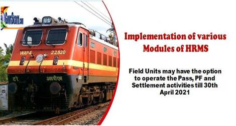 Implementation of various Modules of HRMS – Field Units may have the option to operate the Pass, PF and Settlement activities till 30th April 2021
