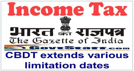 Income Tax due dates : extension of various limitation dates – Notification no. 10/2021 in S.O. 966 (E) dated 27/02/2021