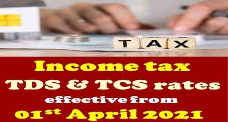 Income tax TDS & TCS rates effective from 01st April 2021: TaxGuru