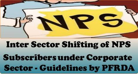 Inter Sector Shifting of NPS Subscribers under Corporate Sector – Guidelines by PFRDA