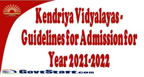 Kendriya Vidyalayas – Guidelines for Admission for Year 2021-2022