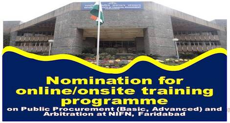 Nominations for Online/Onsite Training Programmes on Public Procurement, (Basic, Advanced) and Arbitration at NIFM, Faridabad