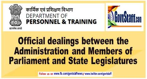 Official dealings between the Administration and Members of Parliament and State Legislatures – Observance of proper procedure