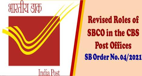 Revised Roles of SBCO in the CBS Post Offices – SB Order No. 04/2021