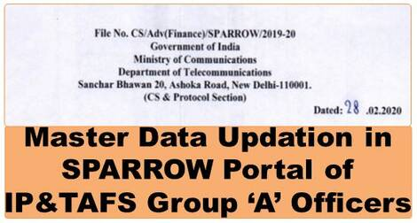 SPARROW – Master Data Updation in Sparrow Portal of IP&TAFS Group 'A' Officers