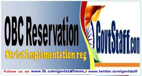 Strict Implementation of OBC Reservations in Employment & Students Admissions in various Ministries /Departments /institutions under Central/State Governments