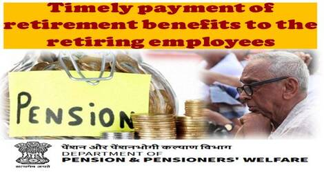 Timely payment of retirement benefits to the retiring employees: DoPPW OM dt 9th March 2021