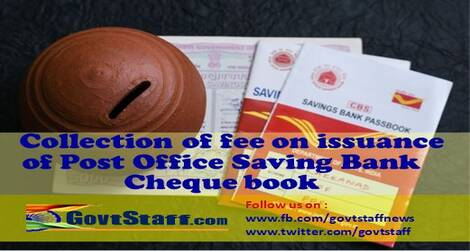 Collection of fee on issuance of Post Office Saving Bank Cheque book – reg.