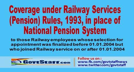 Coverage under Railway Services (Pension) Rules, 1993, in place of National Pension System – RBE No. 27/2021