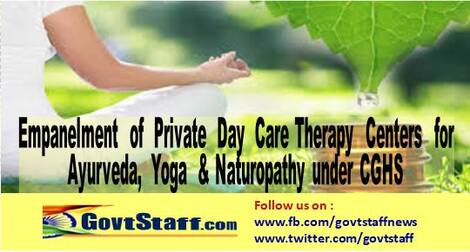 Empanelment of Private Day Care Therapy Centers for Ayurveda, Yoga & Naturopathy under CGHS