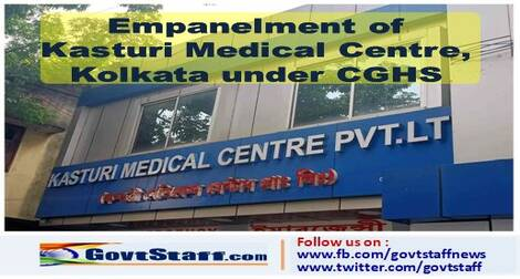 Empanelment of Kasturi Medical Centre, Kolkata under CGHS, Kolkata