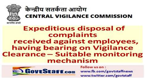 Expeditious disposal of complaints received against employees, having bearing on Vigilance Clearance – Suitable monitoring mechanism: CVC OM dated 19-04-2021