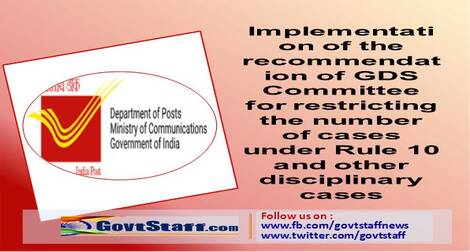 Implementation of the recommendation of GDS Committee for restricting the number of cases under Rule 10 and other disciplinary cases