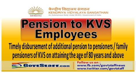 KVS: Timely disbursement of additional pension to pensioners / family pensioners of KVS on attaining the age of 80 years and above