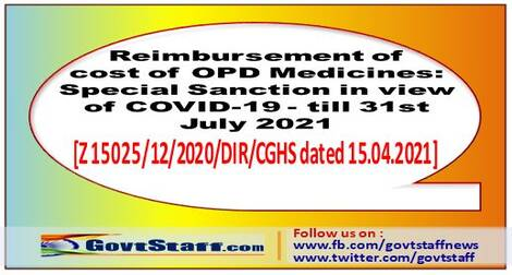 Reimbursement of cost of OPD Medicines: Special Sanction in view of COVID-19- till 31st July 2021