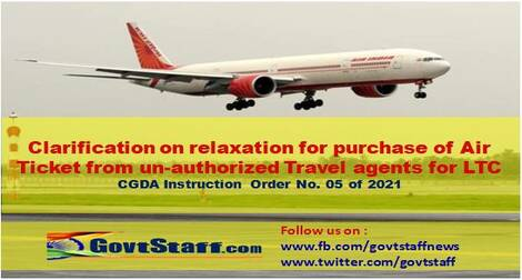 Relaxation for purchase of Air Ticket from unauthorized Travel agent for LTC – CGDA Instruction Order No. 05 of 2021