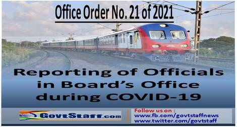 Reporting of Officials in Board's Office during COVID-19: Railway Board's Office Order No. 21 of 2021