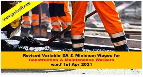 Revised Variable DA & Minimum Wages for Construction & Maintenance Workers w.e.f 1st Apr 2021