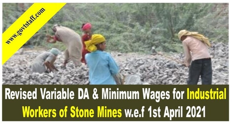 Revised Variable DA & Minimum Wages for Industrial Workers of Stone Mines w.e.f 1st April 2021