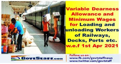 Revised Variable Dearness Allowance and Minimum Wages for Loading and unloading Workers of Railways, Docks, Ports etc. w.e.f 1st Apr 2021