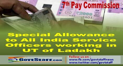 7th Pay Commission : Special Allowance to All India Service Officers working in UT of Ladakh – DoPT order dated 12-04-2021