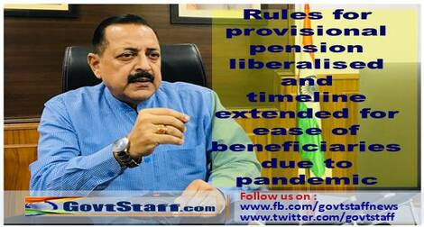 Rules for provisional pension liberalised and timeline extended for ease of beneficiaries due to pandemic