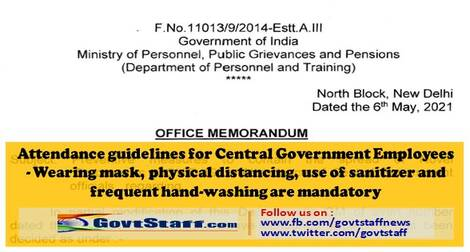 Attendance guidelines for Central Government Employees – Wearing mask, physical distancing, use of sanitizer and frequent hand-washing are mandatory