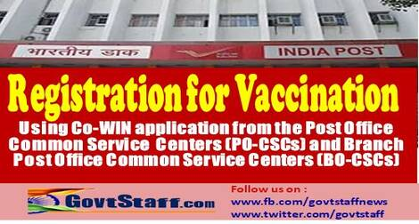 Citizen Registration for Vaccination using Co-WIN application from the Post Office Common Service Centers(PO-CSCs) and Branch Post Office Common Service Centers(BO CSCs)