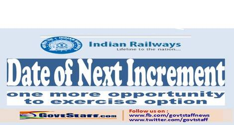 Date of next increment under Rule 10 of Railway Services (Revised Pay) Rules, 2016- one more opportunity to exercise option: RBE No. 35/2021