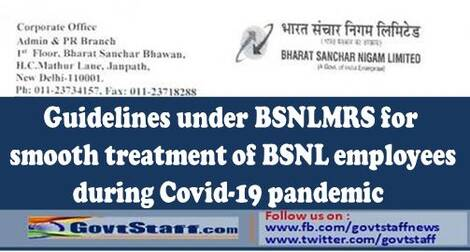 Guidelines under BSNLMRS for smooth treatment of BSNL employees during Covid-19 pandemic