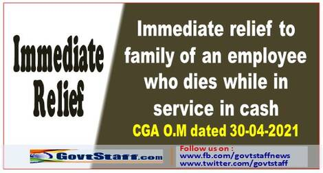 Immediate relief to family of an employee who dies while in service in cash: FinMin OM 30.04.2021