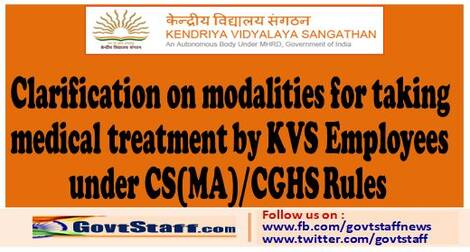 KVS Clarification on modalities for taking medical treatment by KVS Employees under CS(MA)/CGHS Rules
