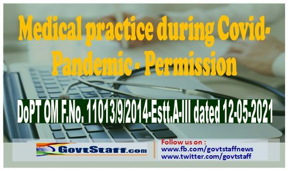 Medical practice during Covid- Pandemic – Persmission regarding   DoPT O.M. dated 12-05-2021