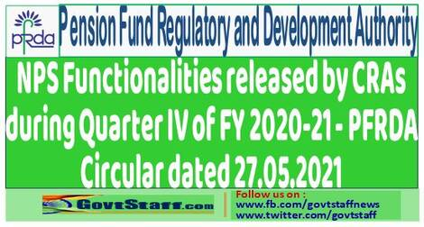 NPS Functionalities released by CRAs during Quarter IV of FY 2020-21 – PFRDA Circular dated 27.05.2021