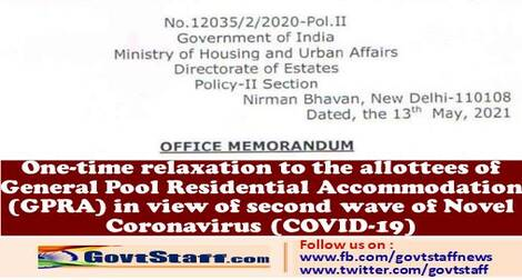One-time relaxation to the allottees of General Pool Residential Accommodation (GPRA ) in view of second wave of Novel Coronavirus (COVID-19)