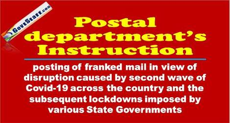 Posting of franked mail in view of disruption caused by second wave of Covid-19 across the country and the subsequent lockdowns imposed by various State Governments