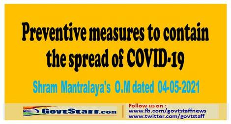 Preventive measures to contain the spread of COVID-19 – Shram Mantralaya's O.M dated 04-05-2021