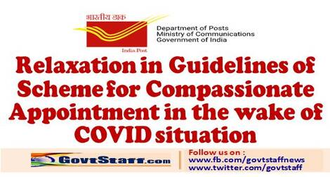 Relaxation in Guidelines of Scheme for Compassionate Appointment in the wake of COVID situation: Department of Posts