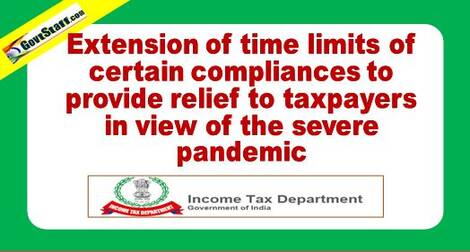 Relief to Taxpayers : Extension of time limits of certain compliances in view of the severe pandemic: CBDT Circular No. 9 dated 20.05.2021