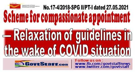 Scheme for compassionate appointment — Relaxation of guidelines in the wake of COVID situation – Dept. of Posts