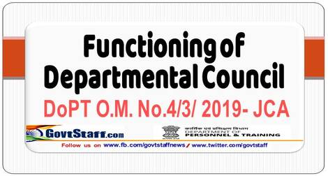 Functioning of Departmental Councils – DoPT O.M. No.4/3/ 2019- JCA