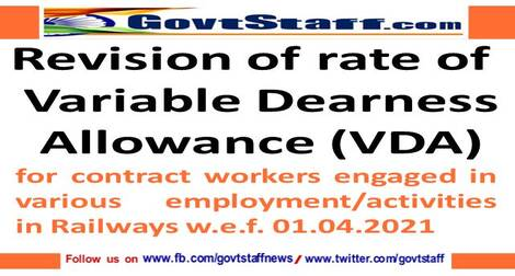 Revision of rate of Variable Dearness Allowance (VDA) for contract workers engaged in various employment/activities w.e.f. 01.04.2021 – RBE No. 37/2021