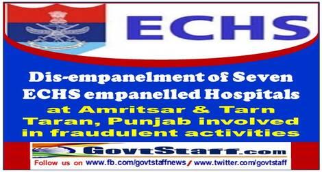 Dis-empanelment of Seven ECHS empanelled Hospitals at Amritsar & Tarn Taran, Punjab involved in fraudulent activities: DESW Order 18.06.2021